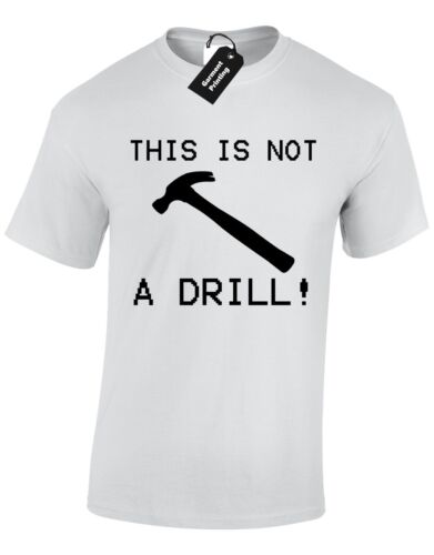THIS IS NOT A DRILL MENS T SHIRT TOOL AMUSING HAMMER NOVELTY QUOTE CASUAL TOP