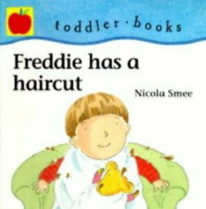 Freddie-Has-a-Haircut-Little-Orchard-toddler-books-by-Smee-Nicola-Hardback