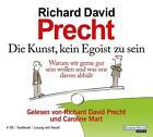 Die Kunst, kein Egoist zu sein von Richard David Precht (2010)