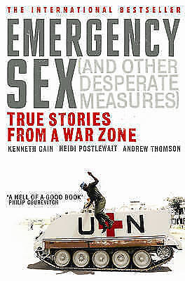 1 of 1 - Emergency Sex (and Other Desperate Measures): True Stories from a War Zone, Good