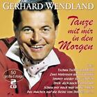 Tanze Mit Mir In Den Morgen-50 Große Erfolge von Gerhard Wendland (2015)