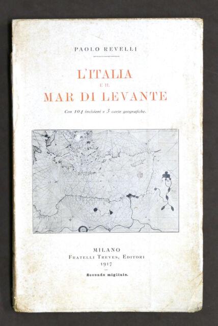 Storia P. Revelli - L'Italia e il Mar di Levante - Fratelli Treves Editori 1917