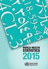 World Health Statistics: 2015 by World Health Organization(WHO) (Paperback, 2015)