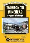 Taunton to Minehead: 50 Years of Change by Vic Mitchell (Hardback, 2013)
