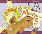 Circle, Square, Moose by Kelly Bingham (Hardback, 2014)