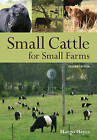 Small Cattle for Small Farms by Margo Hayes (Paperback, 2016)