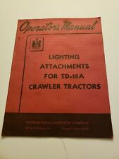 International Harvester Lighting Attachment Td18 Crawler Tractor Operator Manual
