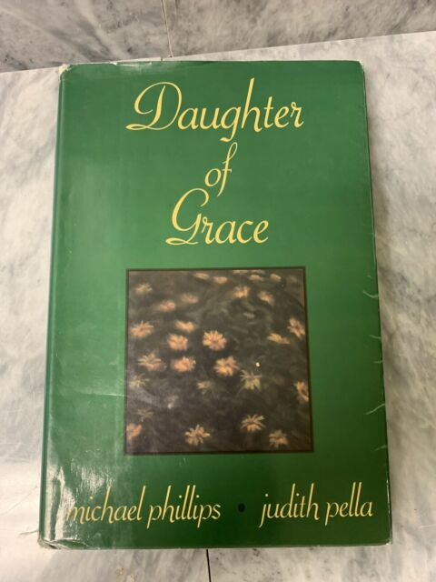 Daughter Of Grace By Michael Phillips And Judith Pella Hardcover Large Print