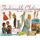 Fashionable Clothing from the Sears Catalogs: Mid 1960s by Joy Shih (Paperback, 1998)