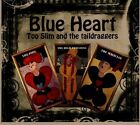 Blue Heart [Digipak] * by Too Slim & the Taildraggers (CD, Jun-2013, Underworld Records)