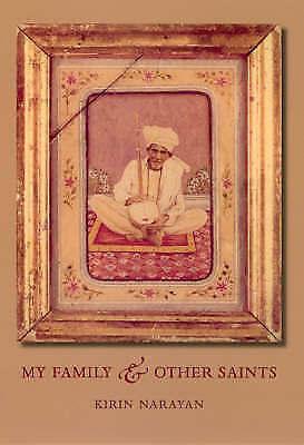 My Family and Other Saints by Kirin Narayan (Paperback, 2008)