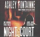 Night Court: One Woman, Three Roles--Judge, Jury, Executioner by Ashley Fontainne (CD-Audio, 2015)