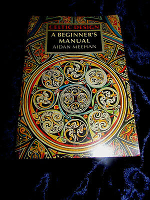 CELTIC DESIGN - A BEGINNER'S MANUAL. Aidan Meehan Knotwork Spirals Patterns