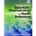 Study Guide for Woodrow/Colbert/Smith's Essentials of Pharmacology for Health Professions by David M. Smith, Ruth Woodrow, Bruce J. Colbert (Paperback, 2014)