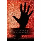 The Extrication of anExquisite Soul 9781424155989 by Kristy Seemiller Book