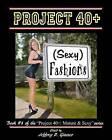 Project 40+: (Sexy) Fashions: Mature & Sexy by MR Jeffrey D Glasser (Paperback / softback, 2012)