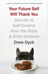 Your-Future-Self-Will-Thank-You-Secrets-to-Self-Control-from-the-Bible-and
