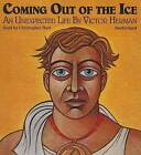 Coming Out of the Ice: An Unexpected Life by Victor Herman (CD-Audio, 2013)