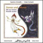 Sonne und Mond: Wie aus Feinden Freunde wurden von Samira Schafik (2015, Gebundene Ausgabe)