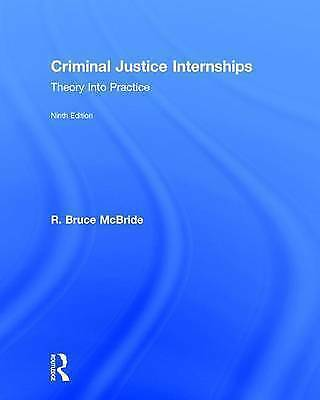 Criminal Justice Internships: Theory into Practice by R. Bruce McBride...
