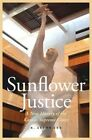 Sunflower Justice: A New History of the Kansas Supreme Court by R. Alton Lee (Hardback, 2014)
