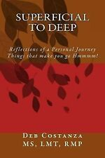 Superficial to Deep : Reflections of a Personal Journey - Things That Make...