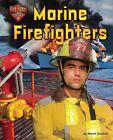 Marine Firefighters by Meish Goldish (Hardback, 2014)