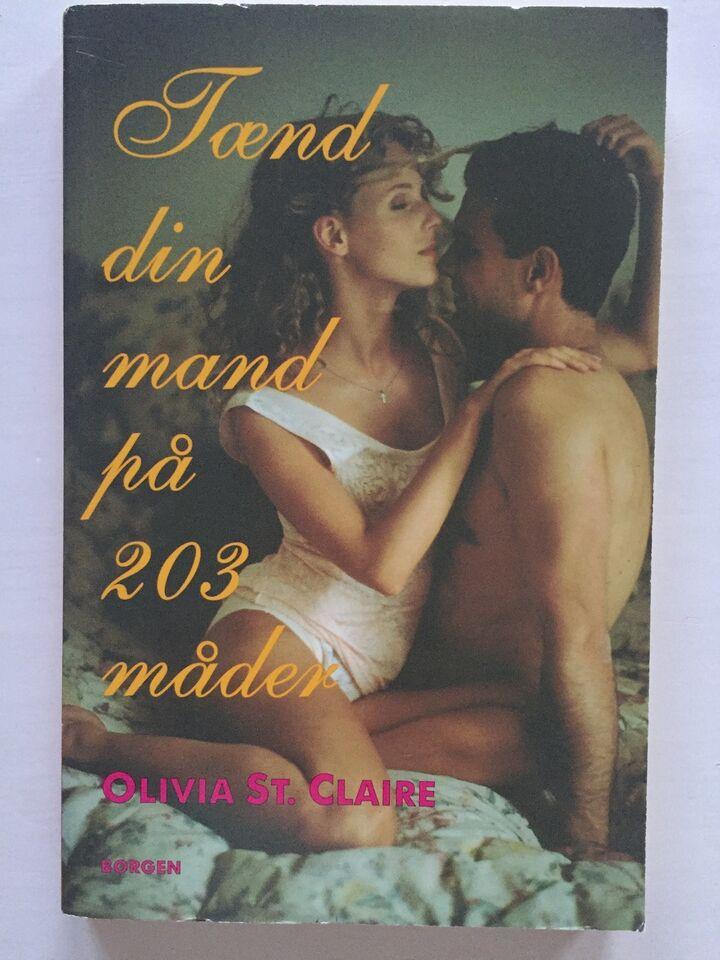 Tænd din mand på 203 måder, Olivia St. Claire, emne: erotik