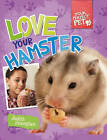 Love Your Hamster by Judith Heneghan (Paperback, 2013)