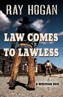 Law Comes to Lawless by Ray Hogan (Hardback, 2014)