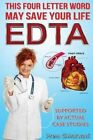 Edta: This Four Letter Word May Save Your Life Using Chelation Therapy by Prem Chhatwani (Paperback / softback, 2014)