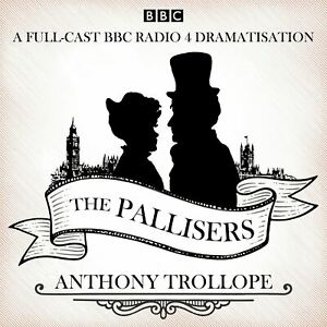Audio-CD-The-Pallisers-12-BBC-Radio-4-dramatisations-by-Anthony-Trollope