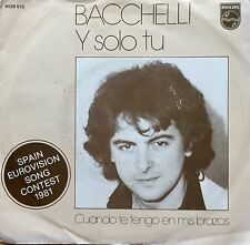 "Eurovision SPAIN 1981 BACCHELLI   Y Solo Tu 7"" single"