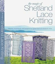 The Magic of Shetland Lace Knitting : Stitches, Techniques, and Projects for Lighter-Than-Air Shawls and More by Elizabeth Lovick (2013, Paperback)