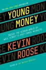 Young Money: Inside the Hidden World of Wall Street's Post-Crash Recruits by Kevin Roose (Hardback, 2014)