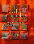 Twelve Principles: Living with Integrity in the Twenty-first Century by Martin Hawes (Paperback, 2003)