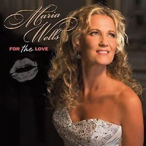 MARIA-WELLS-FOR-THE-LOVE-CD-NEUF