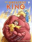 The Greatest King: A Christian Adventure by MR Jerry Yu Ching, MR Mike Onghai (Paperback / softback, 2012)