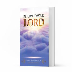 Return to your Lord by Shaykh Mufti Saiful Islam