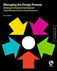 Managing the Design Process-Implementing Design: An Essential Manual for the Working Designer by Terry Stone (Hardback, 2010)