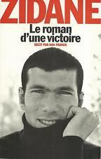 Zidane le roman d'une victoire.Dan FRANCK  Z007
