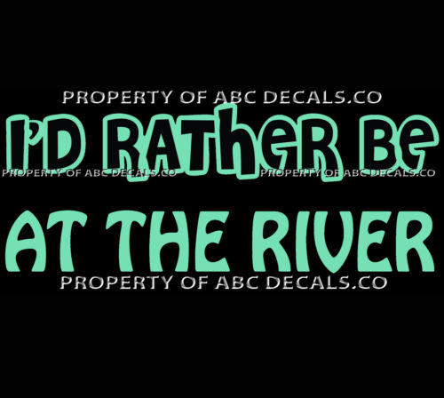 VRS ID RATHER BE AT THE RIVER rat boat Water Ski Knee Board CAR VINYL DECAL