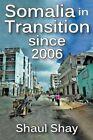 Somalia in Transition Since 2006 by Shaul Shay (Hardback, 2014)