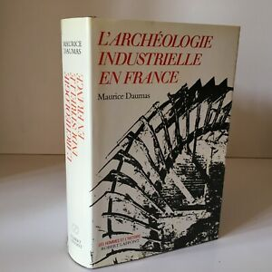 Maurice Dumas Archeologia Industriale IN Francia Robert Laffont 1980 Tbe