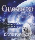 Chaosbound: The Eighth Book of the Runelords by David Farland (CD-Audio, 2013)