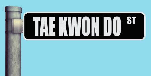 "TAE KWON DO ST STREET SIGN HEAVY DUTY ALUMINUM ROAD SIGN 17/"" x 4/"""