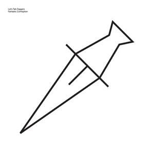Let-039-s-Talk-Daggers-Fantastic-Contraption-VINYL-12-034-EP-2013-NEW