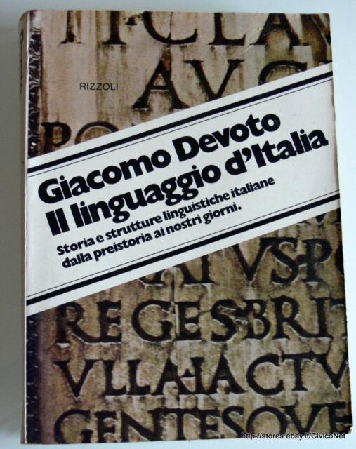 GIACOMO DEVOTO IL LINGUAGGIO D'ITALIA STORIA E STRUTTURE LINGUISTISCHE ITALIANE