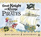 Small Knight and George and the Pirates by Ronda Armitage (Paperback, 2013)