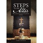 Steps to the Altar: Why a Chosen Generation Is Living Ashamed at the Altar by Tobe Momah (Hardback, 2014)